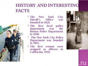 History and interesting facts The New York City Sheriff's Office was founded in