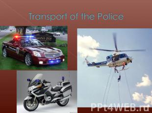 Transport of the Police