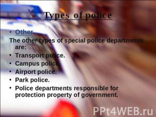 Types of police OtherThe other types of special police departments are:Transport