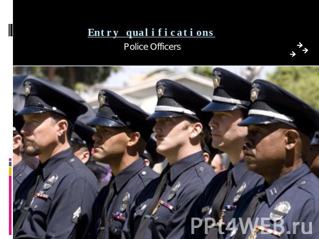 Entry qualifications Police Officers