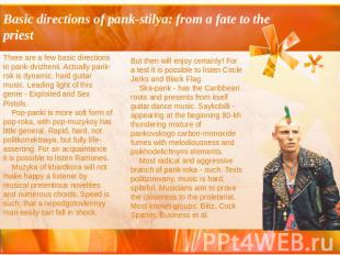 Basic directions of pank-stilya: from a fate to the priest There are a few basic