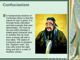 Confucianism A fundamental doctrine of Confucian ethics is that the nature of ma