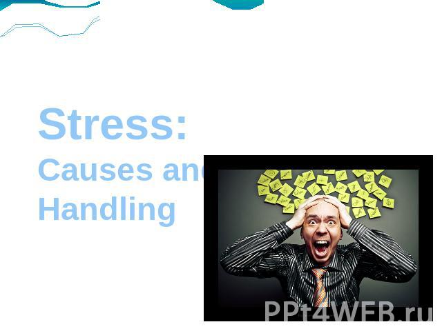 Stress: Causes and Ways of Handling