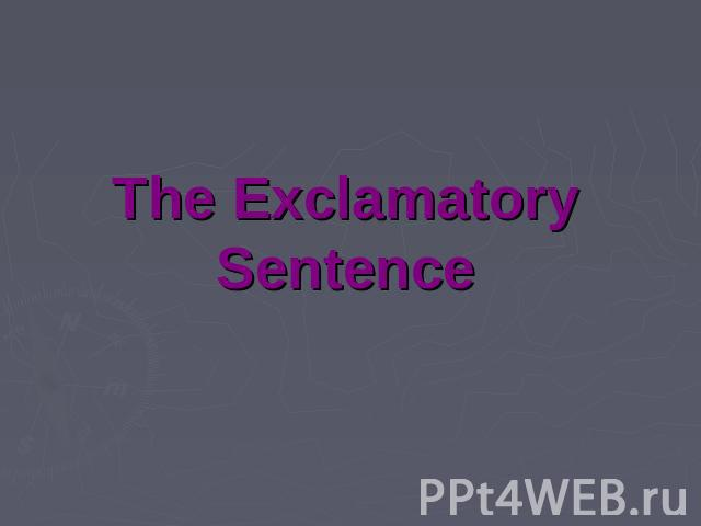 The Exclamatory Sentence