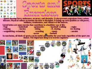 Sports and Exercises.       Sports develop force, endurance, accuracy, and dexte