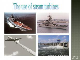 The use of steam turbines