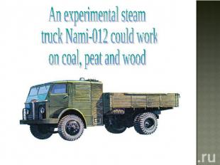 An experimental steam truck Nami-012 could work on coal, peat and wood
