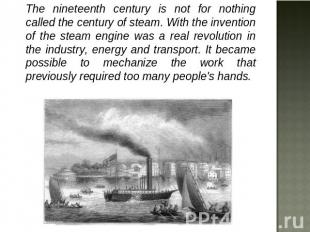 The nineteenth century is not for nothing called the century of steam. With the