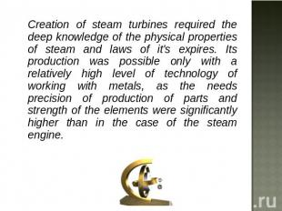 Creation of steam turbines required the deep knowledge of the physical propertie