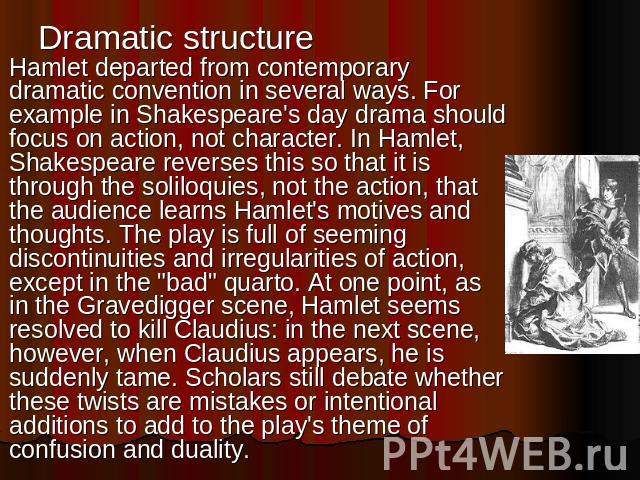 shakespeares hamlet the portrayal of hamlet in the second soliloquy The soliloquy in act two, scene two, of william shakespeare's hamlet is hamlet's second soliloquy in this speech, hamlet defines his inner conflict although he wants to revenge his father's death, hamlet cannot find it in himself to do so it is against hamlet's character to murder, even if in revenge over the course of the soliloquy.