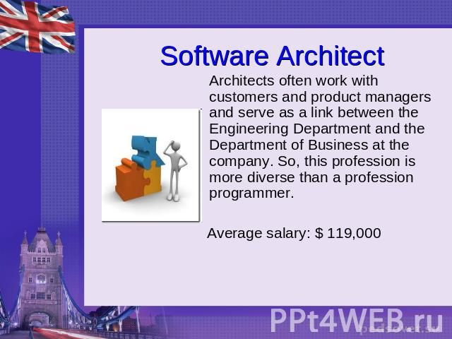 Software Architect Architects often work with customers and product managers and serve as a link between the Engineering Department and the Department of Business at the company. So, this profession is more diverse than a profession programmer. Aver…