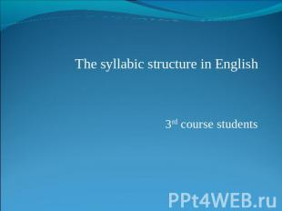 The syllabic structure in English3rd course students
