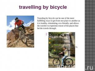 travelling by bicycle Traveling by bicycle can be one of the most fullfilling wa