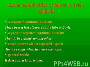 Some peculiarities of tenses in Irish English: a repeated continuous action: The