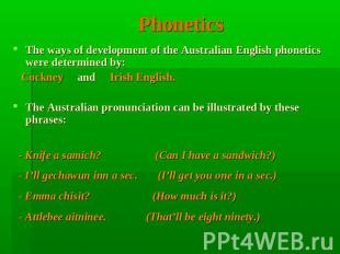 Phonetics The ways of development of the Australian English phonetics were deter