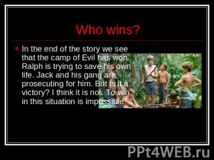 Who wins? In the end of the story we see that the camp of Evil has won. Ralph is