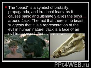 "The ""beast"" is a symbol of brutality, propaganda, and irrational fears, as it ca"