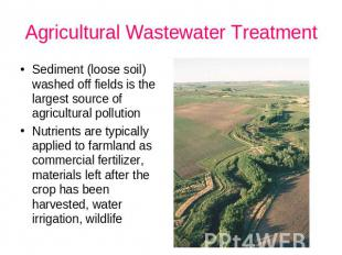Agricultural Wastewater Treatment Sediment (loose soil) washed off fields is the