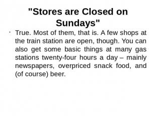 """Stores are Closed on Sundays"" True. Most of them, that is. A few shops at the t"