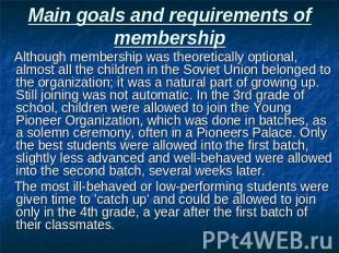 Main goals and requirements of membership Although membership was theoretically