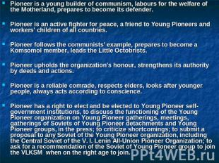 Pioneer is a young builder of communism, labours for the welfare of the Motherla
