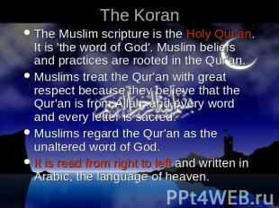 The Koran The Muslim scripture is the Holy Qur'an. It is 'the word of God'. Musl