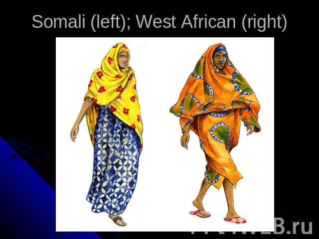 Somali (left); West African (right)