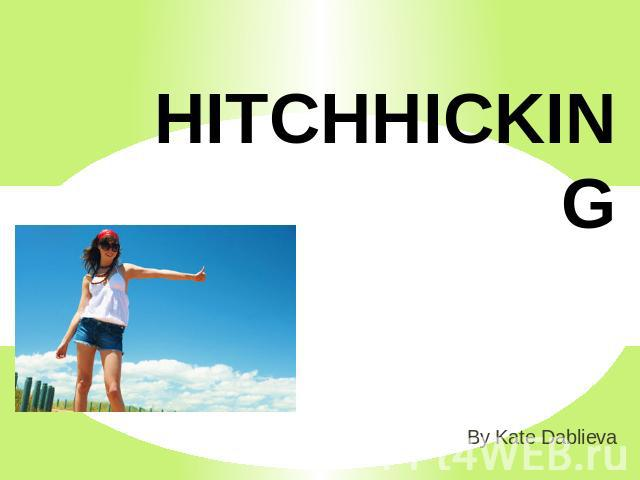 Hitchhiking By Kate Dablieva