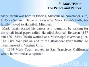 Mark Twain. The Prince and Pauper Mark Twain was born in Florida, Missouri on No