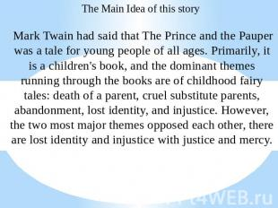 The Main Idea of this story Mark Twain had said that The Prince and the Pauper w