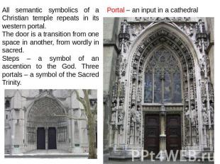 All semantic symbolics of a Christian temple repeats in its western portal. The