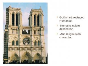 Gothic art, replaced Romance, Remains cult to destination And religious on chara