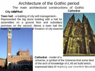 Architecture of the Gothic period The main architectural constructions of Gothic