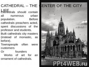 CATHEDRAL – THE CENTER OF THE CITY LIFE Cathedrals should contain all numerous u
