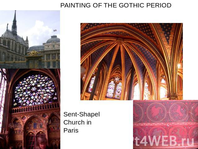 PAINTING OF THE GOTHIC PERIOD Sent-Shapel Church in Paris