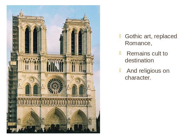 Gothic art, replaced Romance, Remains cult to destination And religious on character.