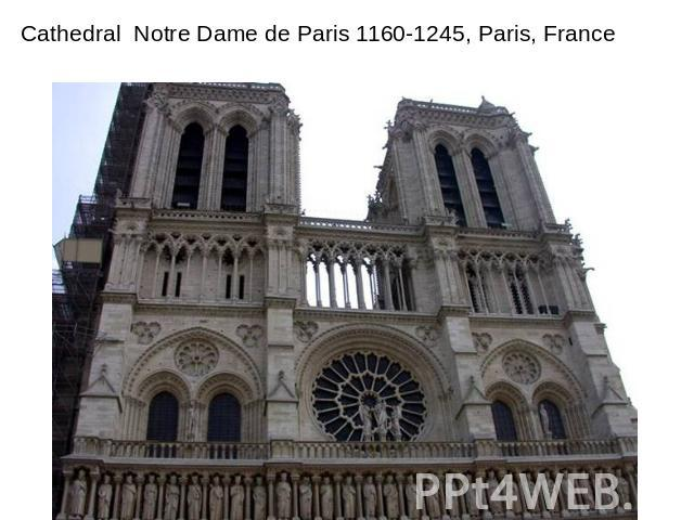 Cathedral Notre Dame de Paris 1160-1245, Paris, France