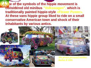"One of the symbols of the hippie movement is considered old minibus ""Volkswagen"""