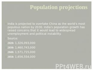 Population projections India is projected to overtake China as the world's most