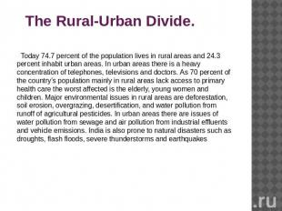 The Rural-Urban Divide. Today 74.7 percent of the population lives in rural area