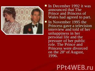 In December 1992 it was announced that The Prince and Princess of Wales had agre