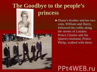 The Goodbye to the people's princess Diana's brother and her two sons, William a