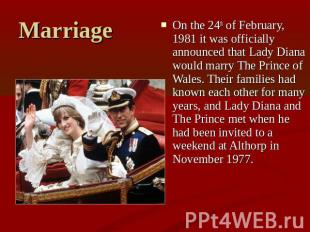 Marriage On the 24th of February, 1981 it was officially announced that Lady Dia