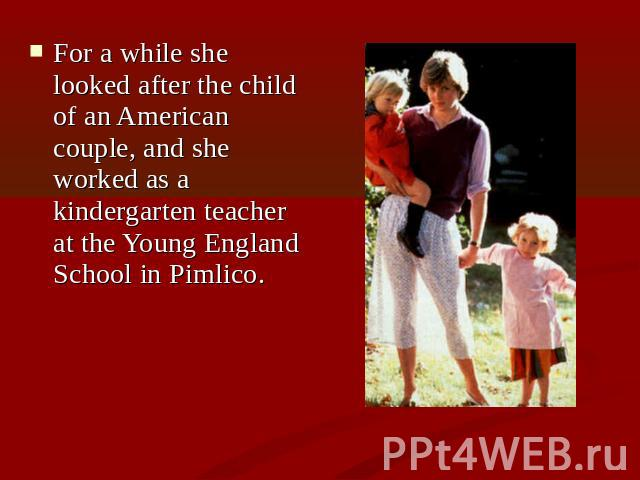 For a while she looked after the child of an American couple, and she worked as a kindergarten teacher at the Young England School in Pimlico. For a while she looked after the child of an American couple, and she worked as a kindergarten teacher at …